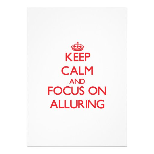 Keep calm and focus on ALLURING Card