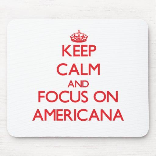 Keep calm and focus on AMERICANA Mousepad