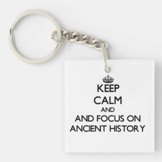 Keep calm and focus on Ancient History Acrylic Keychain