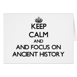 Keep calm and focus on Ancient History Note Card