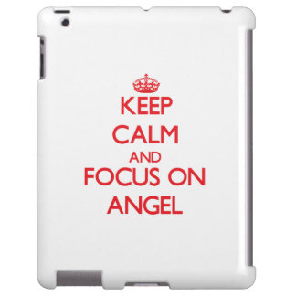 Keep Calm and focus on Angel