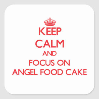 Keep Calm and focus on Angel Food Cake Square Stickers