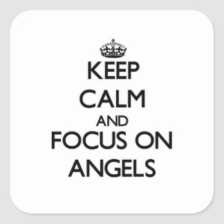 Keep Calm And Focus On Angels Square Sticker