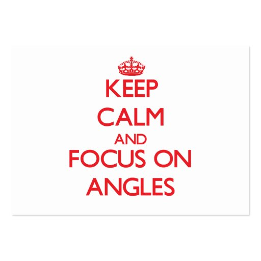 Keep calm and focus on ANGLES Business Card Template