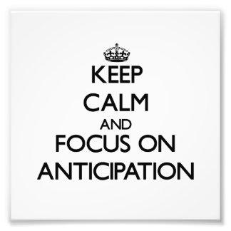 Keep Calm And Focus On Anticipation Art Photo