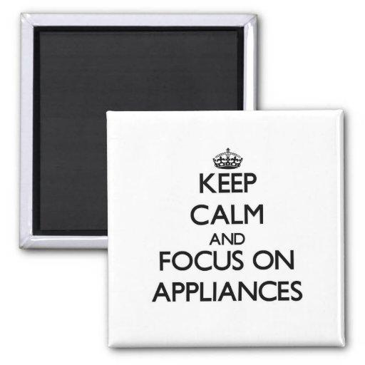 Keep Calm And Focus On Appliances Fridge Magnet
