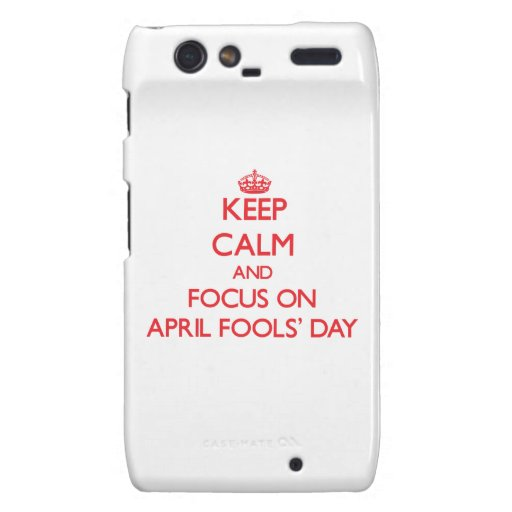 Keep calm and focus on APRIL FOOLS' DAY Droid RAZR Case