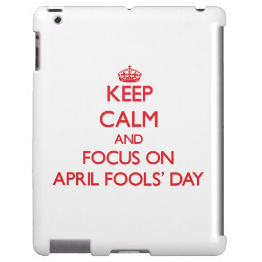 Keep calm and focus on APRIL FOOLS' DAY