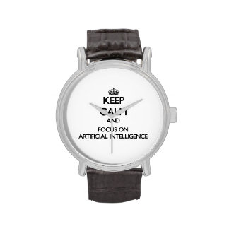 Keep Calm And Focus On Artificial Intelligence Wrist Watches