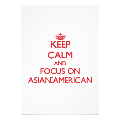 Keep calm and focus on ASIAN-AMERICAN Invite