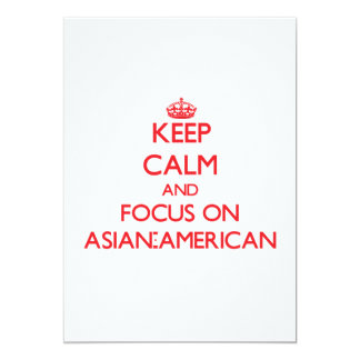 Keep calm and focus on ASIAN-AMERICAN 5x7 Paper Invitation Card