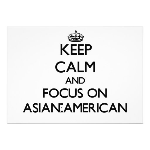 Keep Calm And Focus On Asian-American Custom Invitation