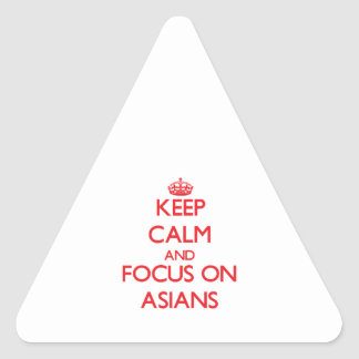 Keep calm and focus on ASIANS Triangle Stickers