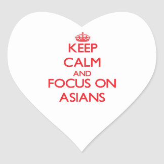 Keep calm and focus on ASIANS Heart Stickers