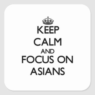 Keep Calm And Focus On Asians Stickers