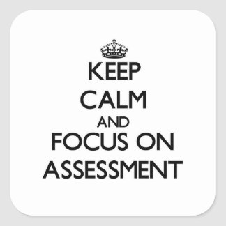 Keep Calm And Focus On Assessment Square Sticker