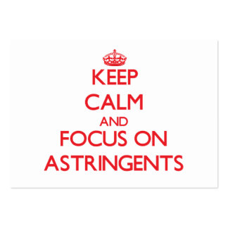 Keep calm and focus on ASTRINGENTS Business Cards