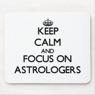 Keep Calm And Focus On Astrologers Mouse Pad