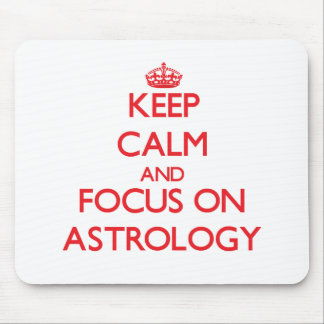 Keep calm and focus on ASTROLOGY Mousepads