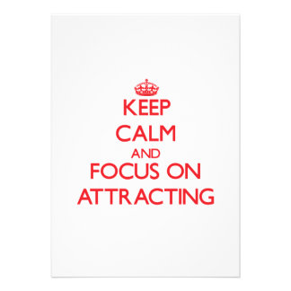 Keep calm and focus on ATTRACTING Personalized Invitations