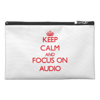 Keep calm and focus on AUDIO Travel Accessory Bags