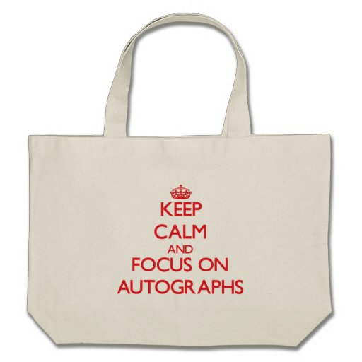 Keep calm and focus on Autographs Tote Bag
