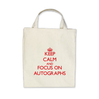 Keep calm and focus on AUTOGRAPHS Tote Bags