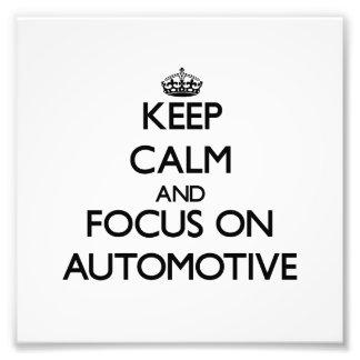 Keep Calm And Focus On Automotive Photo Print