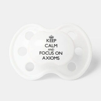 Keep Calm And Focus On Axioms Baby Pacifier