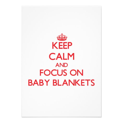 Keep Calm and focus on Baby Blankets Invitation
