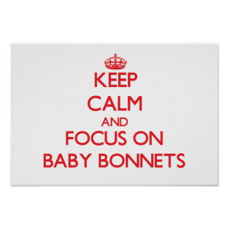Keep Calm and focus on Baby Bonnets Print
