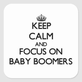 Keep Calm and focus on Baby Boomers Sticker
