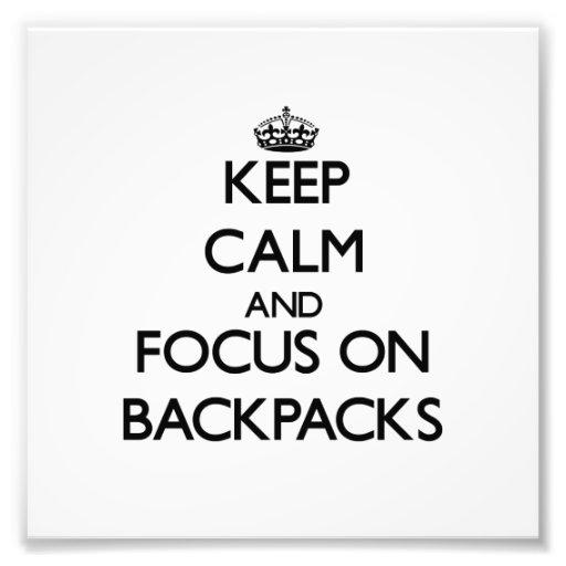 Keep Calm and focus on Backpacks Photograph