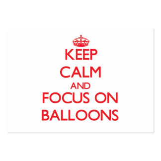Keep Calm and focus on Balloons Business Cards