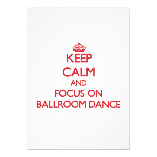 Keep calm and focus on Ballroom Dance Personalized Invites