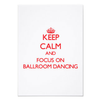 Keep Calm and focus on Ballroom Dancing Personalized Invitation
