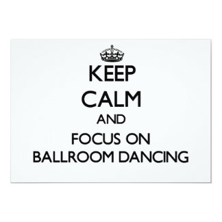 Keep Calm and focus on Ballroom Dancing Personalized Invitations