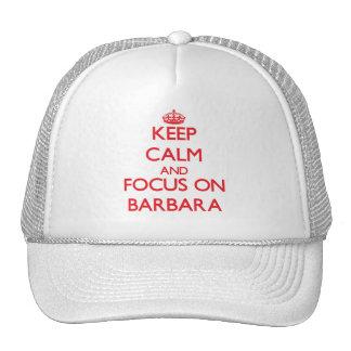 Keep Calm and focus on Barbara Trucker Hats