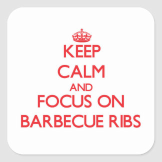 Keep Calm and focus on Barbecue Ribs Square Sticker