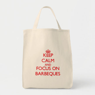Keep Calm and focus on Barbeques Grocery Tote Bag