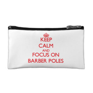 Keep Calm and focus on Barber Poles Cosmetic Bags