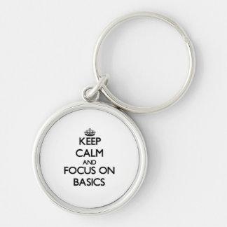 Keep Calm and focus on Basics Key Chain