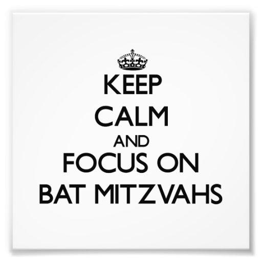 Keep Calm and focus on Bat Mitzvahs Photo Art