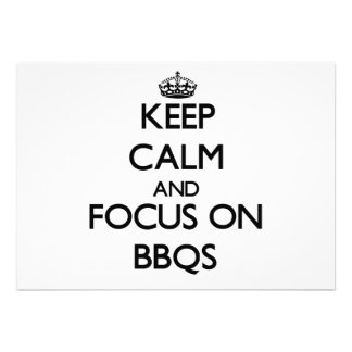 Keep Calm and focus on Bbqs Invitations
