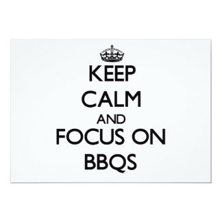 Keep Calm and focus on Bbqs Invitations