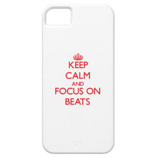 Keep Calm and focus on Beats iPhone 5 Covers