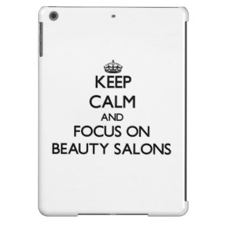Keep Calm and focus on Beauty Salons Case For iPad Air