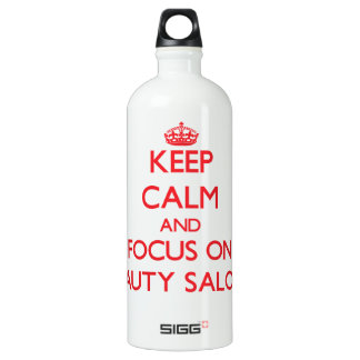 Keep Calm and focus on Beauty Salons SIGG Traveller 1.0L Water Bottle