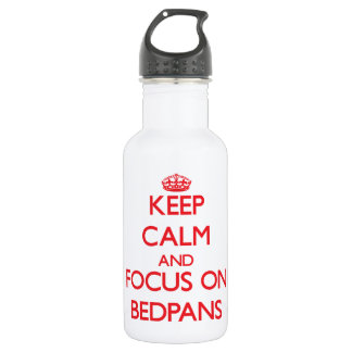 Keep Calm and focus on Bedpans 532 Ml Water Bottle