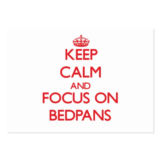 Keep Calm and focus on Bedpans Business Cards